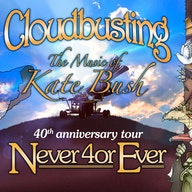 CLOUDBUSTING: THE MUSIC OF KATE BUSH PRESENT NEVER 40R EVER